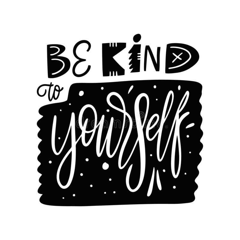 Download Be Kind To Yourself Phrase. Hand Drawn Vector Lettering ...