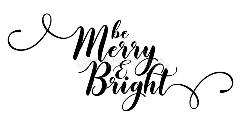 Be Merry and Bright - Calligraphy phrase for Christmas. vector illustration
