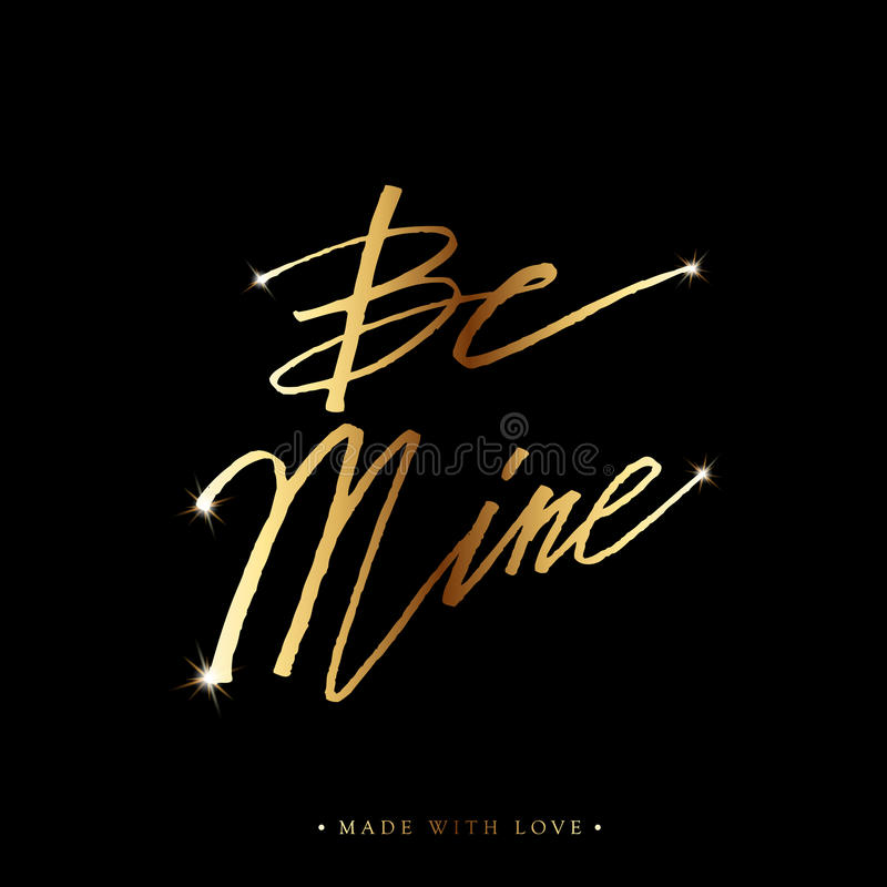 Be mine greeting card with calligraphy. Be mine love calligraphy. Valentines day romantic greeting card. Handwritten modern golden shiny brush lover lettering stock illustration