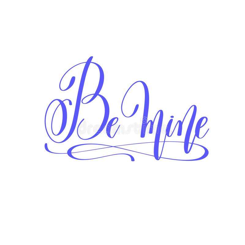 Be mine - hand lettering love quote to valentines day design royalty free illustration
