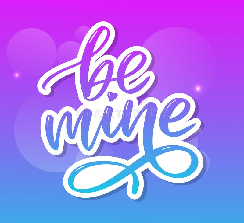 Be mine and my love. Handwritten lettering. Modern design for print, poster, card, slogan stock image