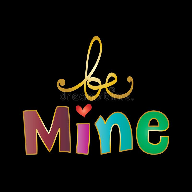 Be mine. Quote. stock illustration