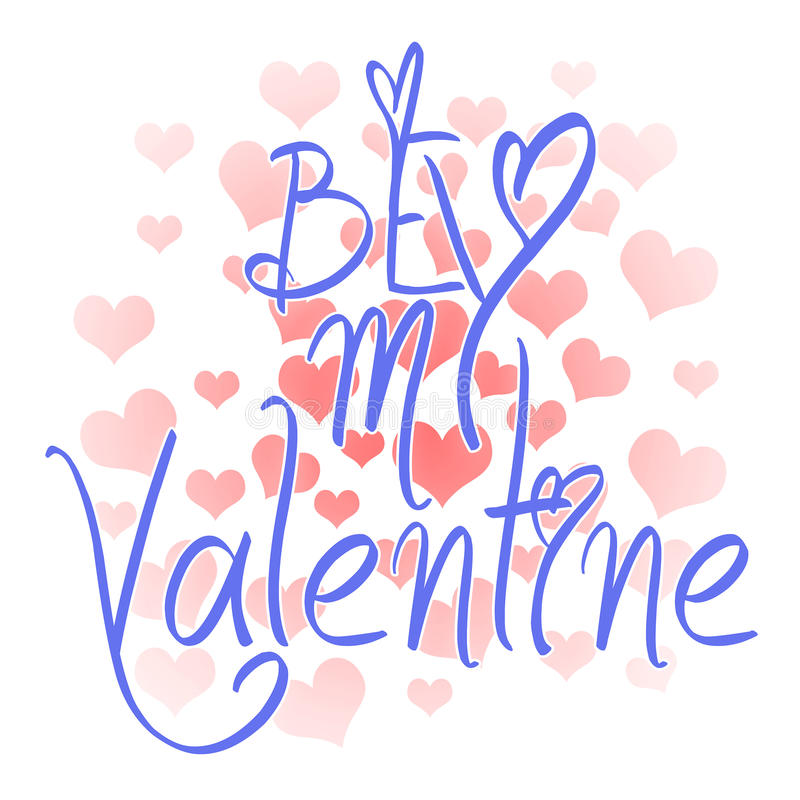 Be my Valentine card with greetings. Valentines day illustration. Lettering logo, calligraphy inscription with many hearts. royalty free illustration