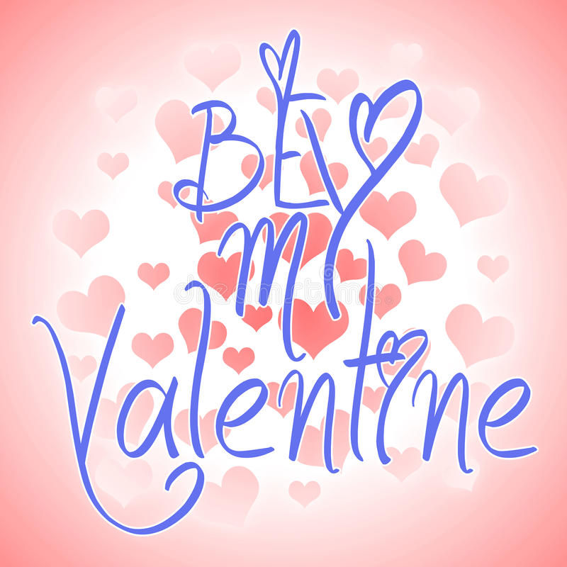 Be my Valentine card with greetings. Valentines day illustration. Lettering logo, calligraphy inscription with many hearts. vector illustration