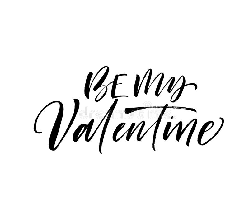 Be my Valentine phrase. Vector holiday lettering for Happy Valentines day. Hand drawn ink illustration. Modern calligraphy stock illustration