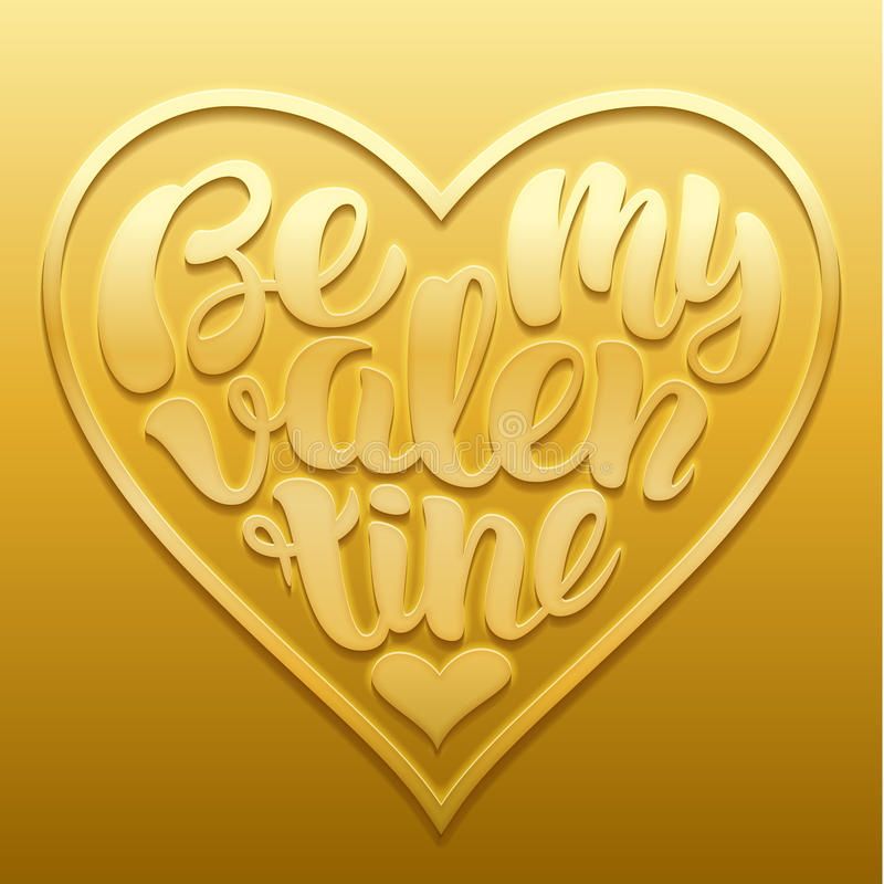 Be my Valentine vector Illustration. Handwritten lettering design with text shaped in heart embossed on gold. vector illustration