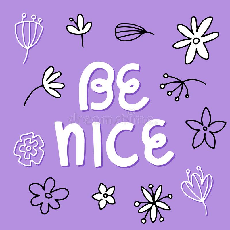 Be nice - Vector hand drawn lettering phrase. Cute funny calligraphy for social media. Inspiration quotes for greeting cards, posters, planners, note books. On royalty free illustration