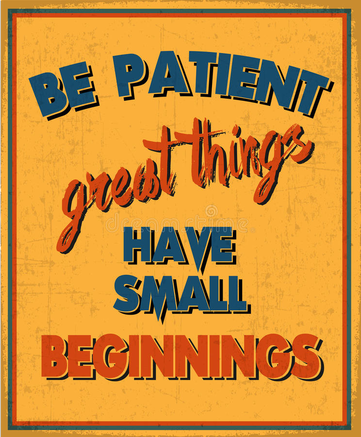 Be Patient Great Things Have Small Beginnings royalty free illustration