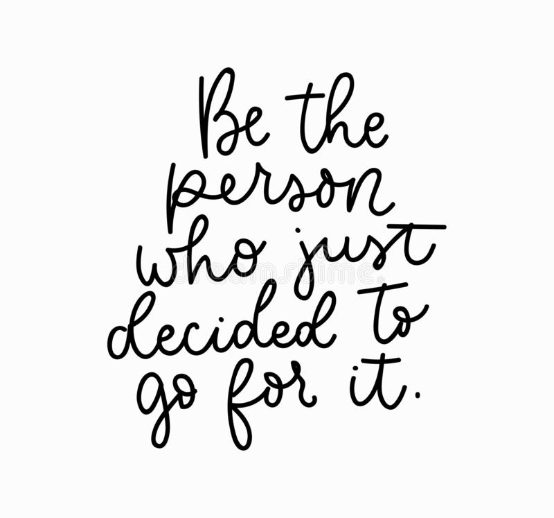 Be the person who decided to go for it motivational lettering card. Inspirational poster. Vector illustration.  vector illustration