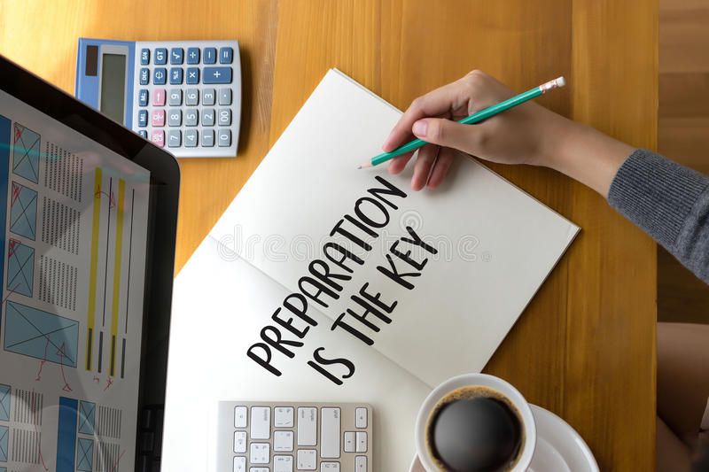 BE PREPARED and PREPARATION IS THE KEY plan, prepare, perform , stock images