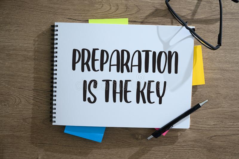 BE PREPARED and PREPARATION IS THE KEY plan, prepare, perform royalty free stock image