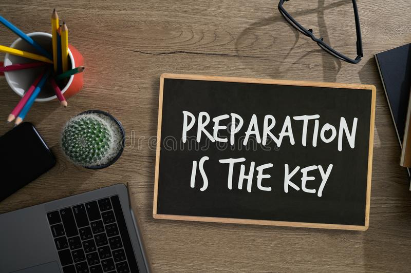 BE PREPARED and PREPARATION IS THE KEY plan, prepare, perform stock image