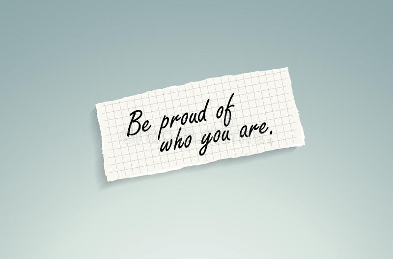 Be proud of who you are. Hand writing text on a piece of math paper on a blue background vector illustration