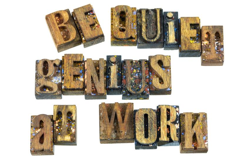 Be quiet genius at work sign message. Be quiet genius at work message letterpress wood letters words fun notice education concept typography smart intelligent stock image