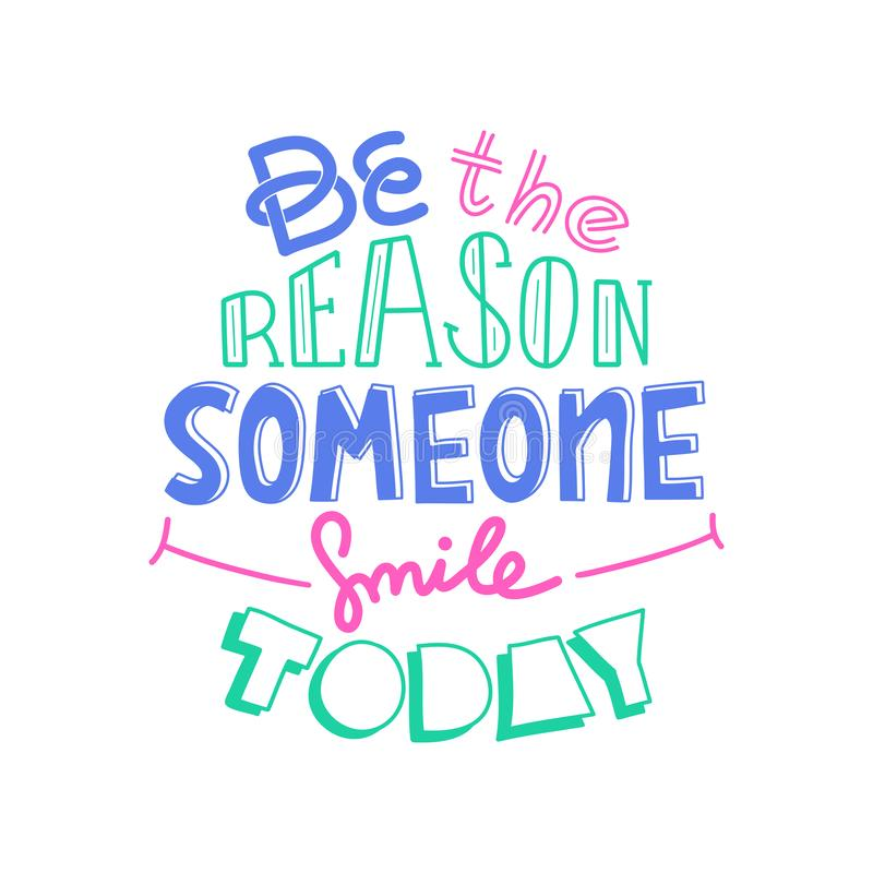 Be The Reason Someone Smiles Today. Funny Creative Motivation Quote. Colorful Vector Typography Banner Inspiration Concept stock illustration