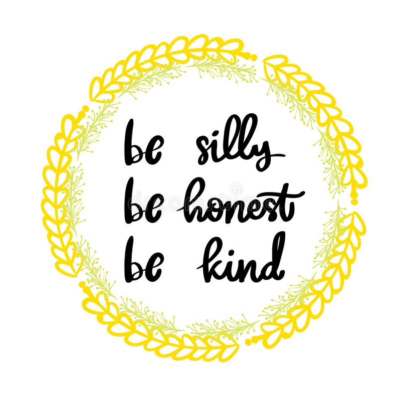 Be silly be honest be kind lettering phrase royalty free illustration