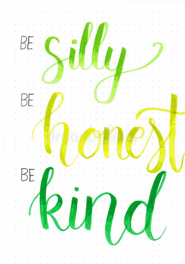 `Be silly, Be honest, Be kind` hand lettering motivational phrase in green vector illustration