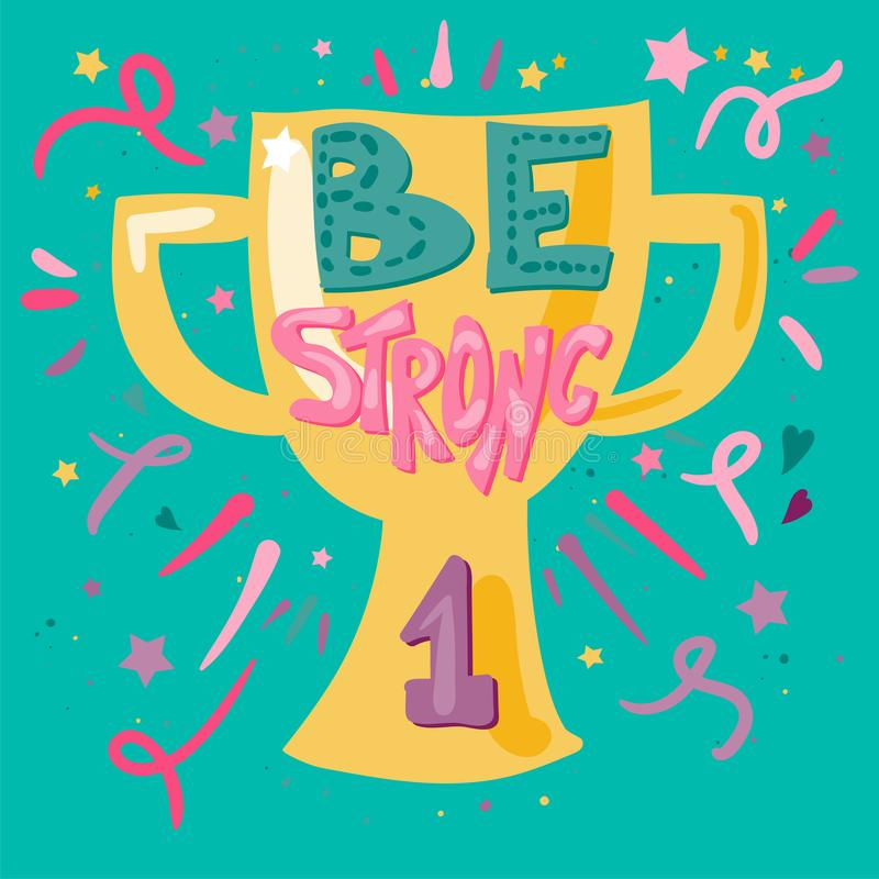 Be strong hand drawn vector lettering royalty free illustration