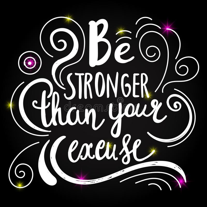 Be stronger then your excuse calligraphy. Vector lettering motivational poster or card design. Hand drawn quote. vector. Be the reason someone smiles today stock illustration