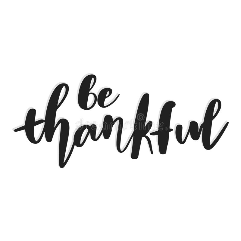 Be thankful. Hand drawn vector illustration. Autumn color poster. Good for scrap booking, posters, greeting cards. Banners, textiles, gifts, shirts mugs or stock illustration
