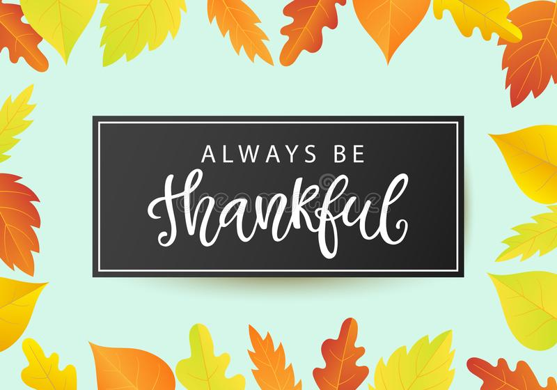 Always Be Thankful. Thanksgiving Day poster template with bright leaves vector illustration
