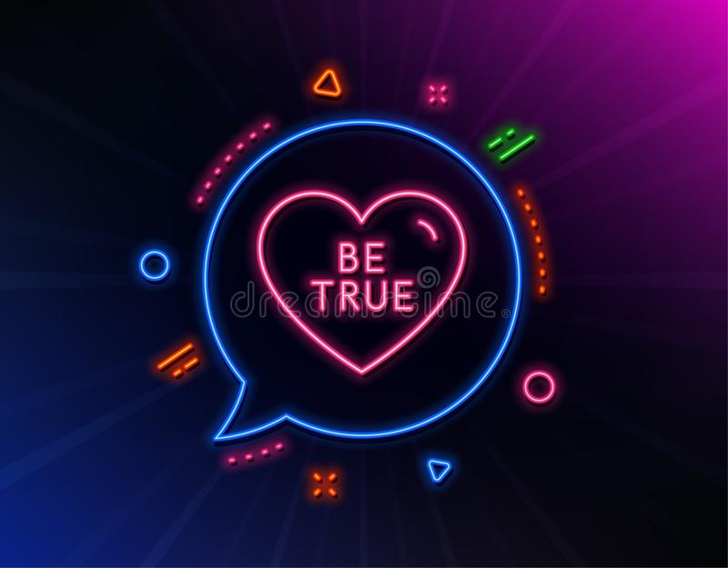 Be true line icon. Sweet heart sign. Valentine day love. Vector. Be true line icon. Neon laser lights. Sweet heart sign. Valentine day love symbol. Glow laser royalty free illustration