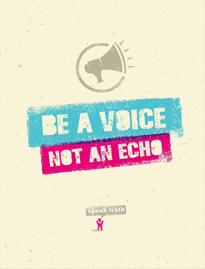 Be A Voice, Not An Echo. Speak Truth. Creative Vector Social Poster Concept vector illustration