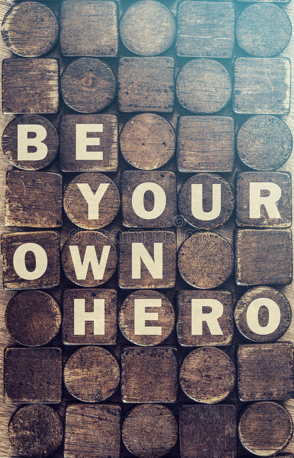 Be Your Own Hero message message royalty free stock photography