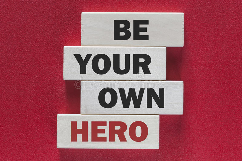Be your own hero. Motivational message stock image