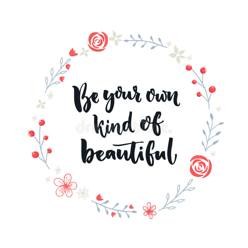 Download Be Your Own Kind Of Beautiful. Inspirational Quote About Self Esteem  And Happiness