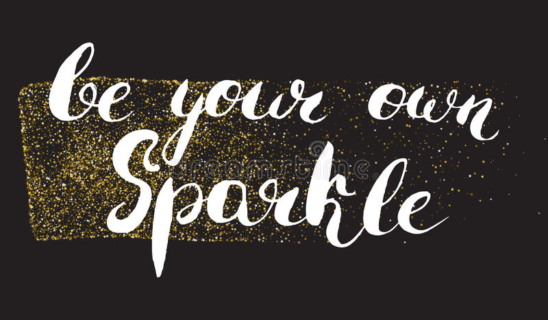Be your own sparkle hand painted modern ink calligraphy gold