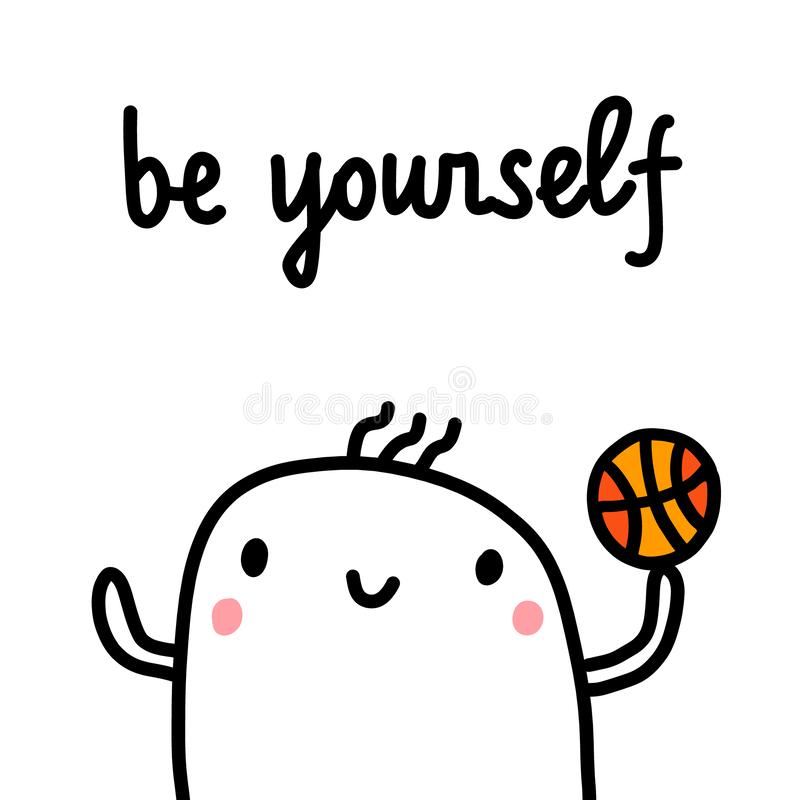 Be yourself hand drawn illustration with cute marshmallow for psychology psychotherapy help support session prints royalty free illustration