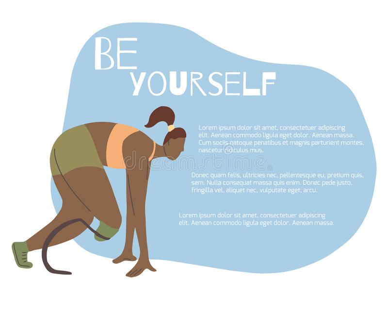Be yourself lettering with flat illustration of girl runner with prosthetic leg and place for text. Sport banner with marathon. Be yourself lettering with flat royalty free illustration