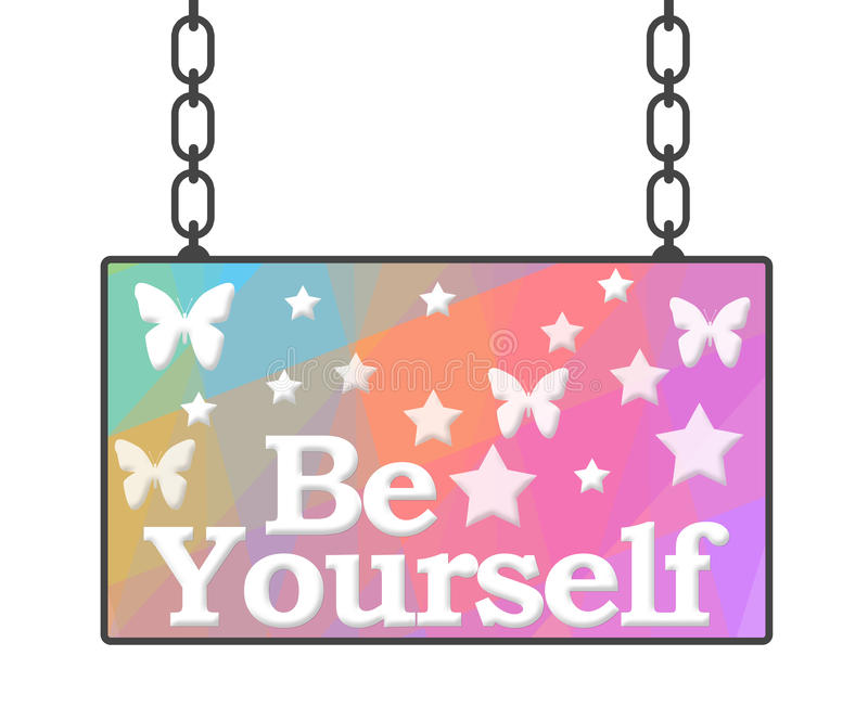 Be Yourself Signboard royalty free illustration