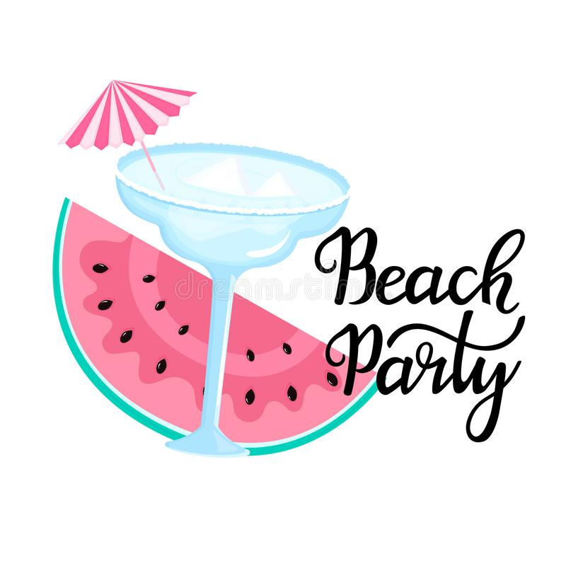 Beach party hand drawn lettering. Margarita cocktail with ice cubes and umbrella. Slice of watermelon. Can be used as t-shirt. Design stock illustration