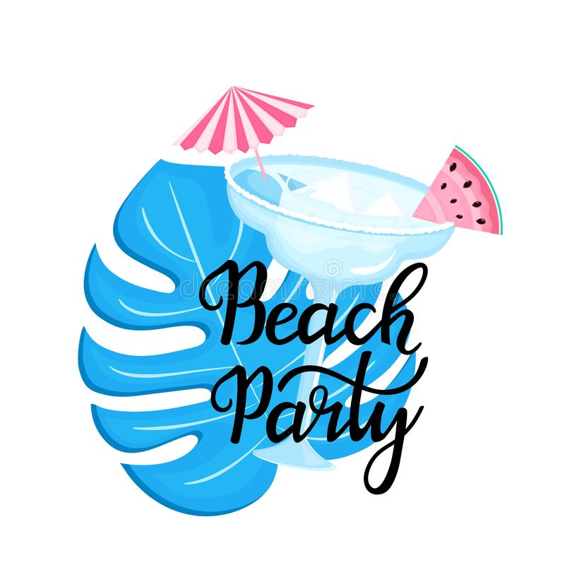 Beach party hand drawn lettering. Margarita cocktail with ice cubes and umbrella. Slice of watermelon. Monstera leaf. Can be used as t-shirt design vector illustration