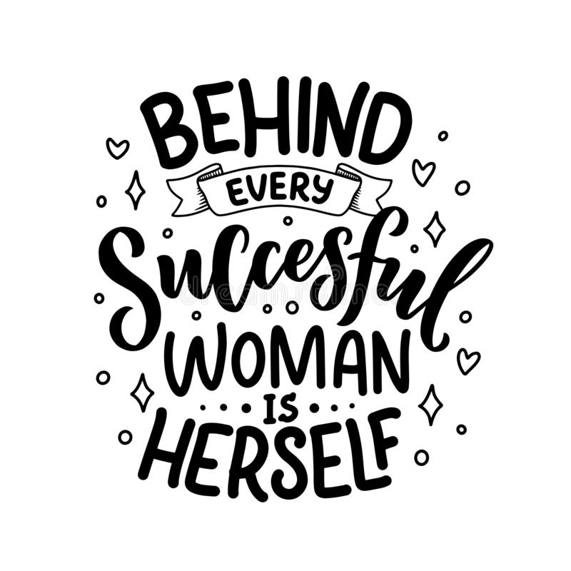 Beautiful illustration with lettering about woman. Handwritten inspirational motivational quote. Template design element. Print royalty free illustration