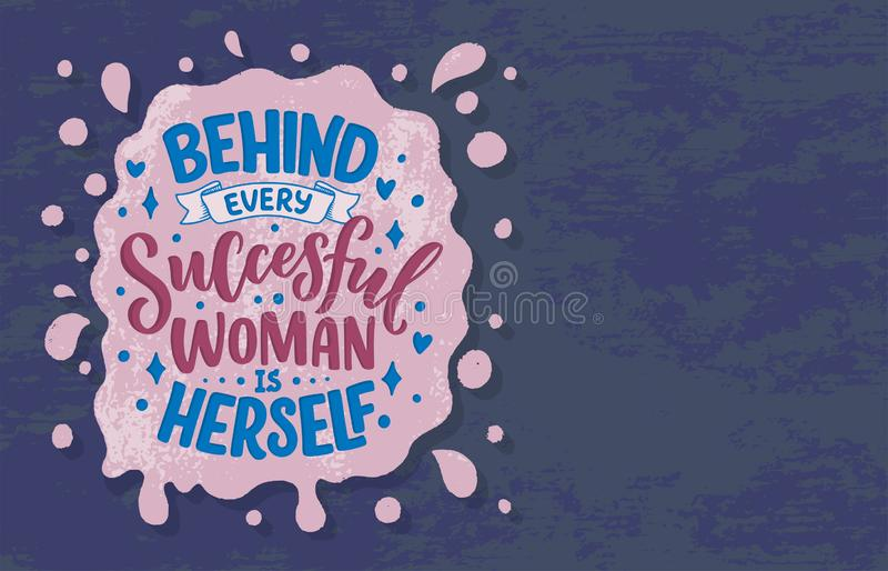 Beautiful illustration with lettering about woman. Handwritten inspirational motivational quote. Template design element. Print stock illustration