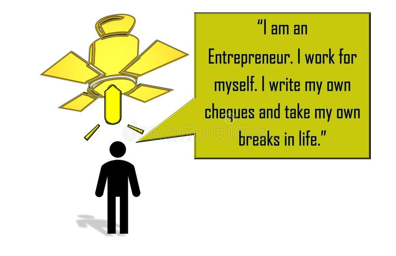 ` I am an entrepreneur`. Beautiful illustration of a young man thinking` I am an entrepreneur. I work for myself. I write my own cheques and take my own breaks royalty free illustration