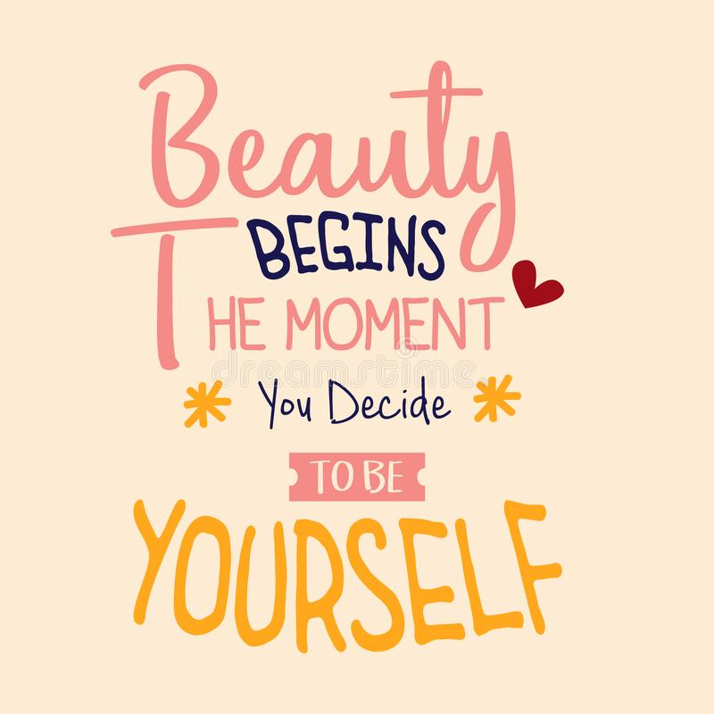 The beauty begins the moment you decide to be yourself, quotes typography poster. Inspiration text word decoration vector illustration