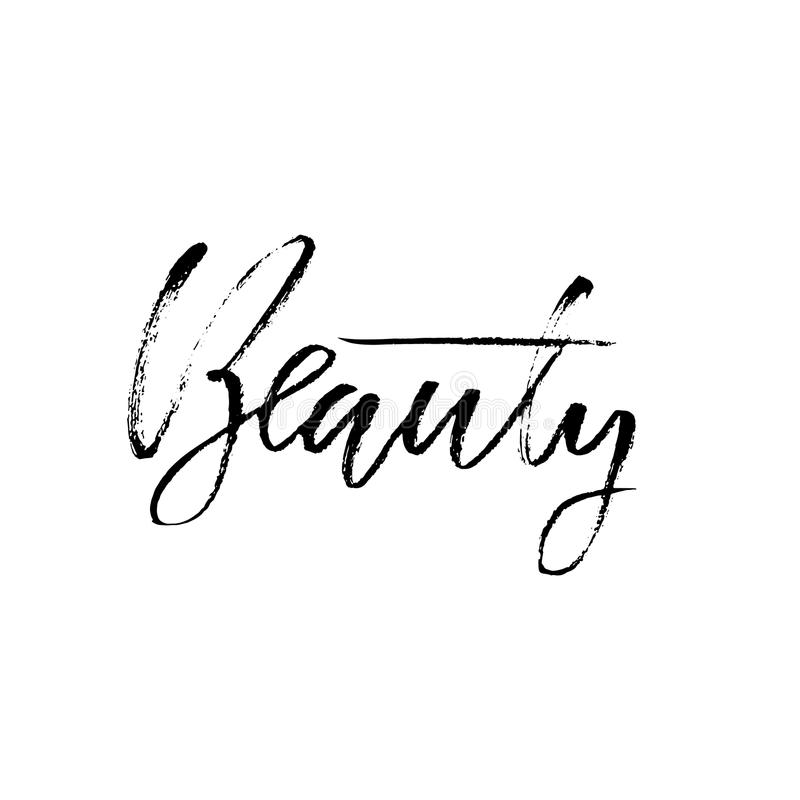 Beauty. Dry brush calligraphy motivational phrase. Handwritten lettering in boho style for print and posters. Typography vector illustration