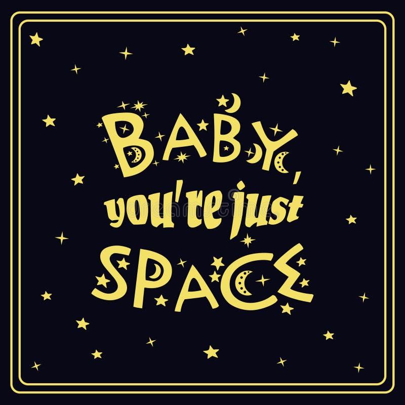 Bebé usted ` con referencia apenas a espacio Cartel de la tipografía stock de ilustración