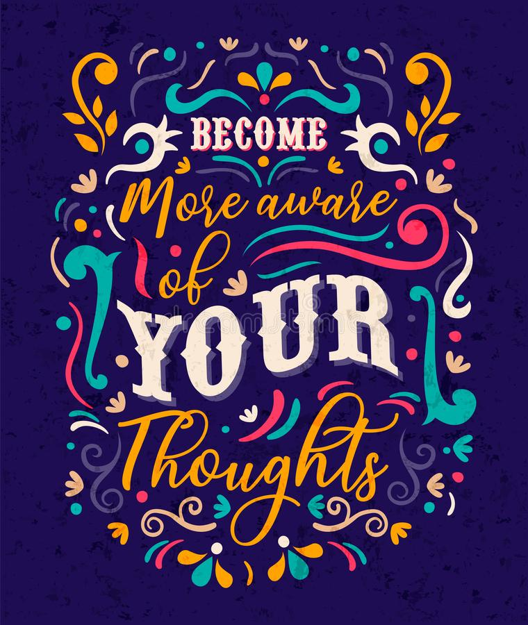 Become aware of your thoughts text quote concept. Become aware of your thoughts typography quote poster for positive life motivation, self discovery and vector illustration