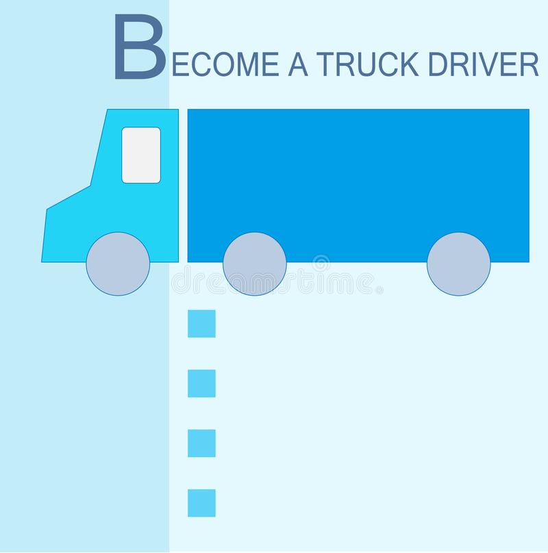 Become a truck driver.Template for searching for candidates for a job as a heavy truck tractor driver with free items of vector illustration
