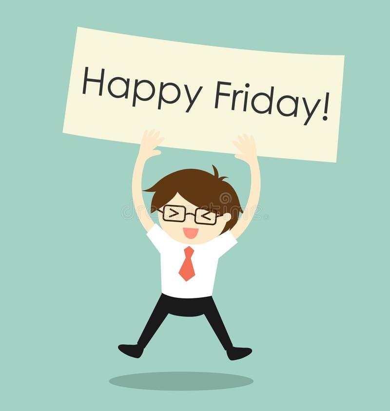 Bedrijfs gelukkig concept, zakenman voelen en het houden van 'Gelukkige Vrijdag' banner Vector illustratie stock illustratie