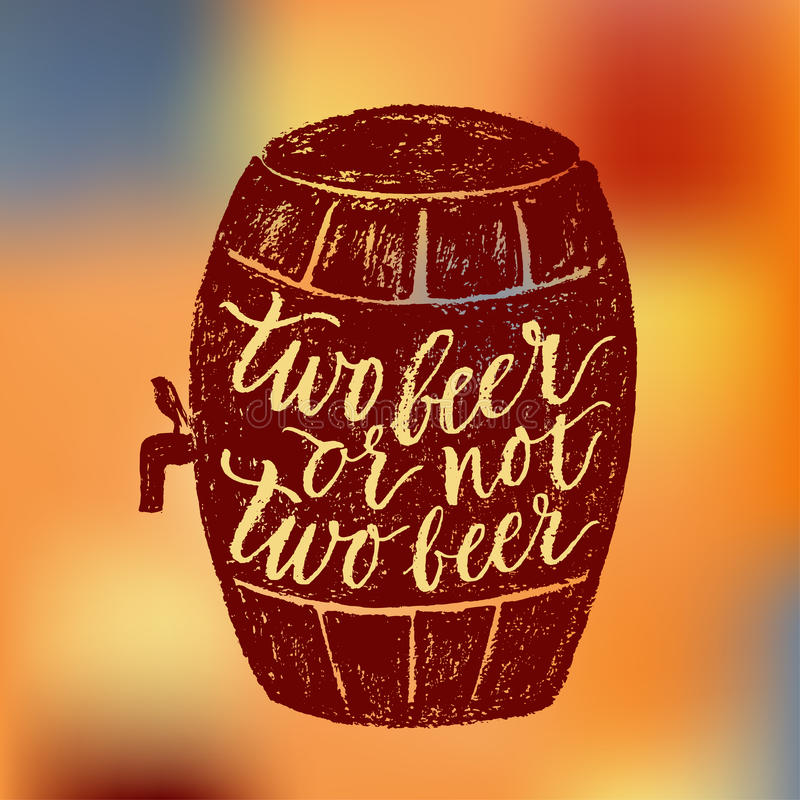 Beer and Oktoberfest brush hand lettering. Two beer or not two beer. Vector hand written brush pen calligraphy phrase or quote in a barrel form. Cute isolated royalty free illustration