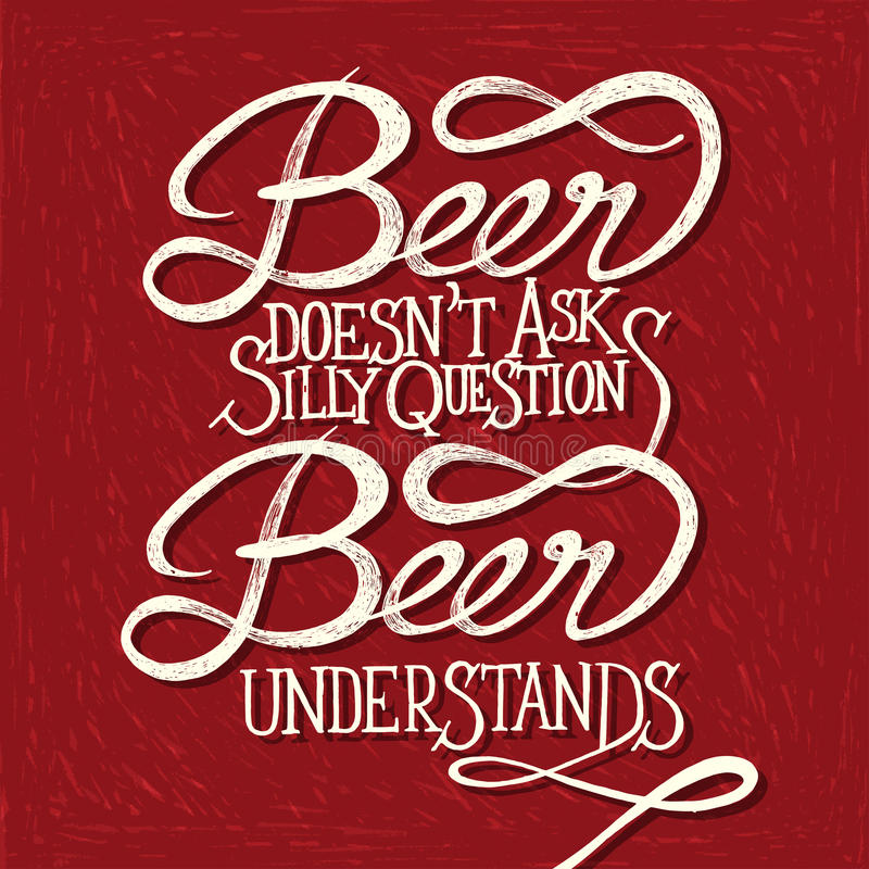BEER UNDERSTANDS - phrase royalty free stock photos
