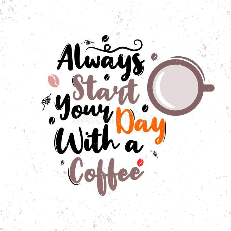 Begin altijd uw dag met een koffie Premie motievencitaat Typografiecitaat Vectorcitaat met witte achtergrond stock illustratie
