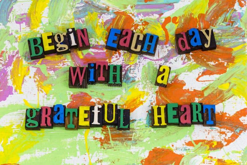 Begin each day with grateful heart. Begin start day grateful heart appreciation joy enjoyment love loving lover romantic relationship friends friendship emotion stock images
