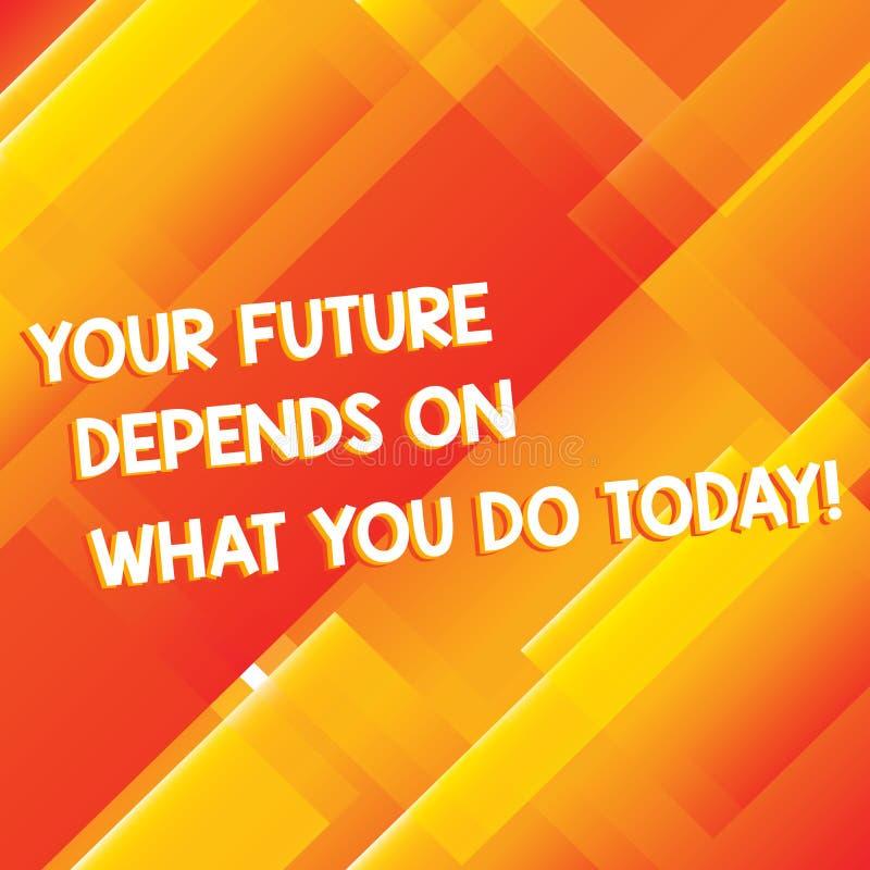Begreppsmässig handhandstil som visar din framtid beror på vad du gör i dag Att ställa ut för affärsfoto gör de högra handlingarn arkivbilder